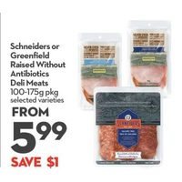Schneiders Or Greenfield Raised Without Antibiotics Deli Meats