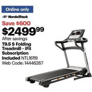 NordicTrack T 9.5 S Folding Treadmill - $2499.99 ($600.00 off)
